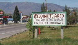 Welcome to Arco. First city in the world lighted by atomic power